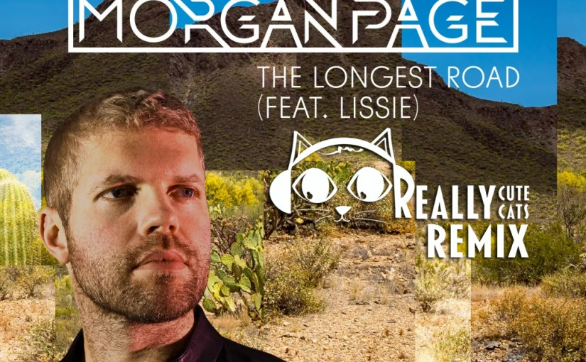 Morgan Page – The Longest Road (Really Cute Cats Remix)
