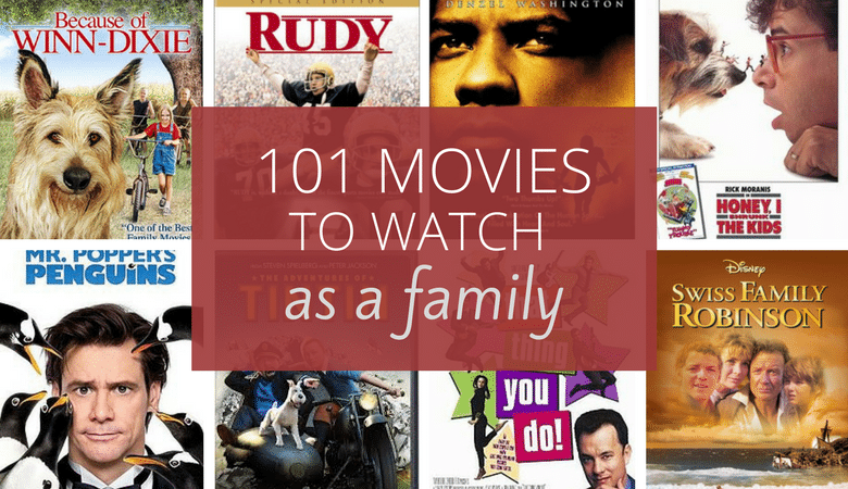 101 Family Movies You Your Kids Will Love