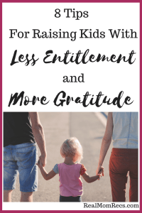 Raising Kids With Less Entitlement and More Gratitude Real Mom Recs