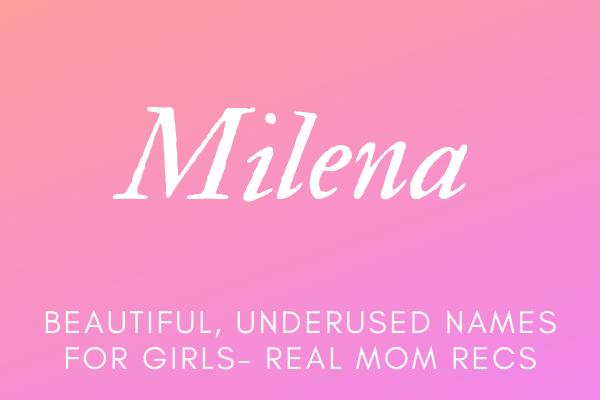 Milena- beautiful girl names