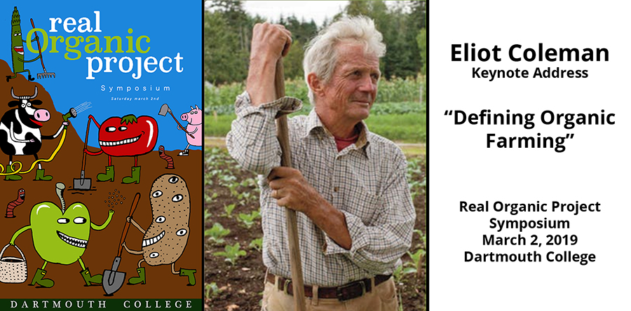 Eliot Coleman Keynote at the Real Organic Project Symposium in March, 2019.