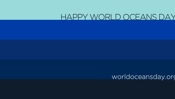 Happy World Oceans Day - June 8, 2018