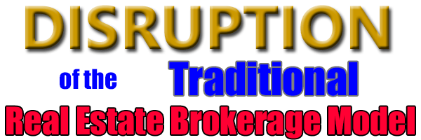 Disruption of the Traditional Real Estate Brokerage Model
