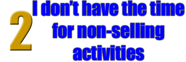 I don't have the time for non-selling activities