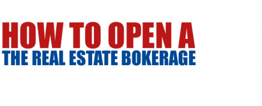 How To Open A Real Estate Brokerage