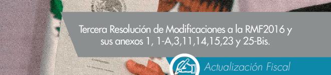 Tercera Resolución de Modificaciones a la RMF2016