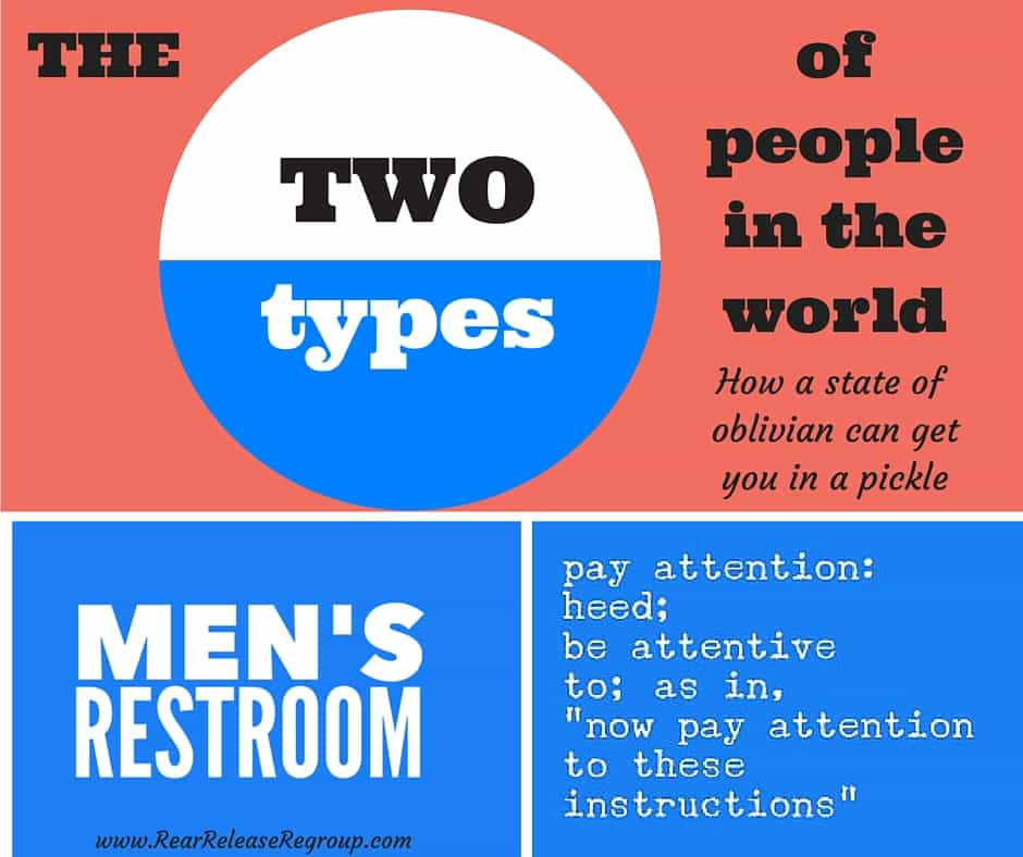 The two types of people in the world; signs from a married couple. Learn the positive power of intention instead of finding yourself accidentally in the Men's Restroom.