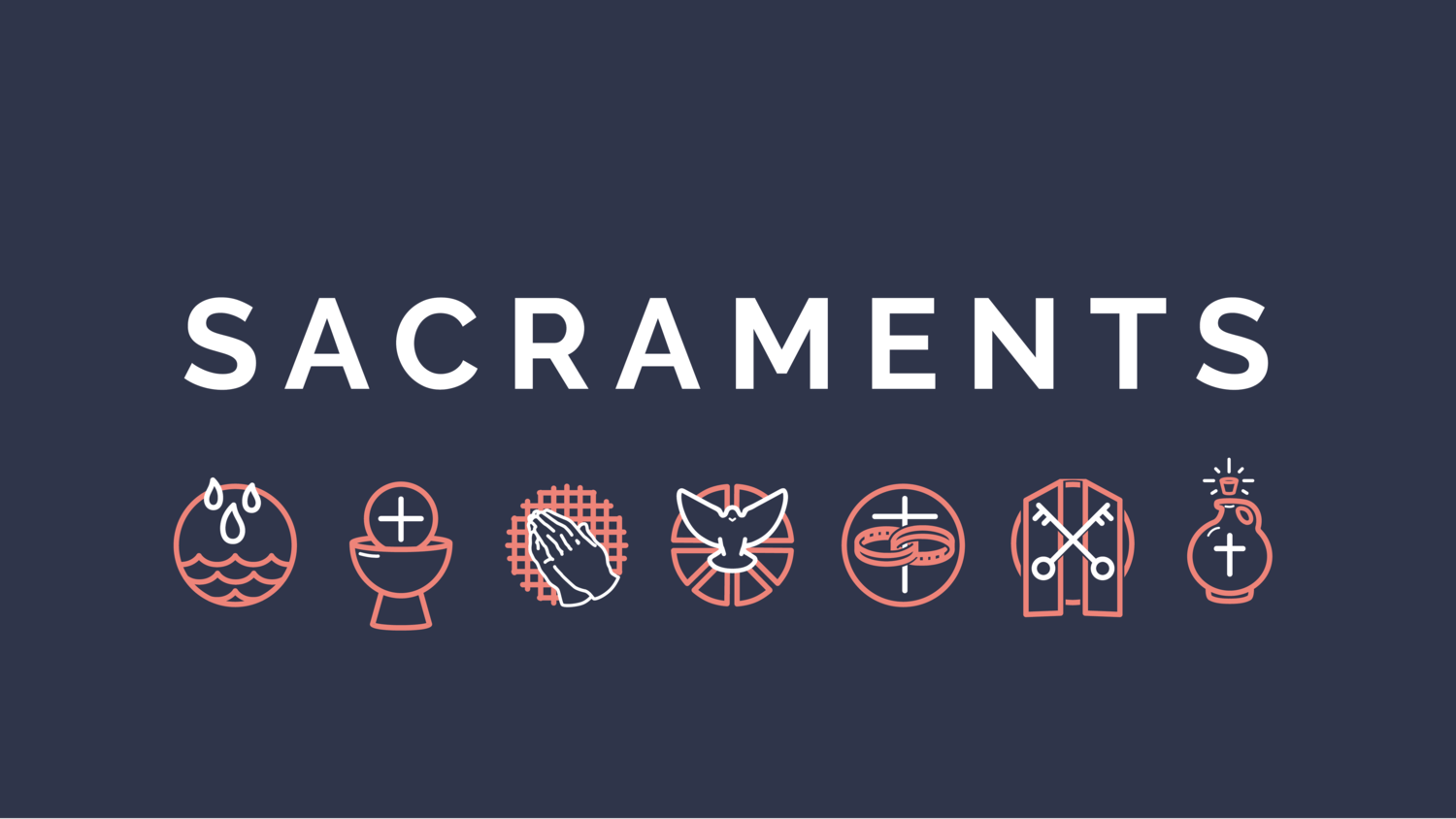 A Three Step Approach To Explaining The Sacraments To
