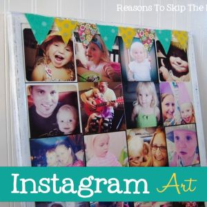 instagram art {Reasons To Skip The Housework}