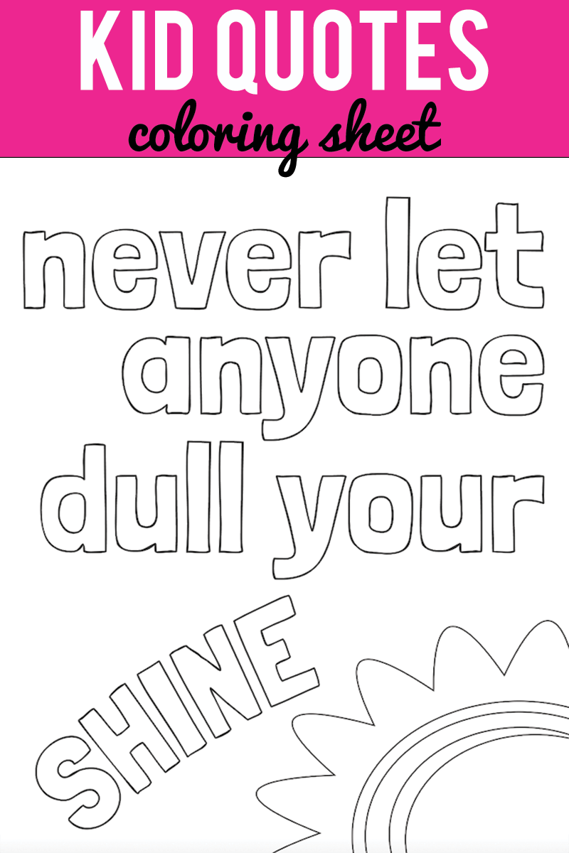 Kid Quote Coloring Pages - Capturing Joy with Kristen Duke | free printable positive quotes coloring pages
