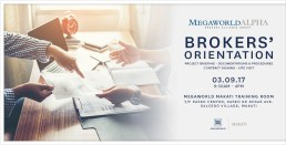 Megaworld Alpha Brokers Alliance Group conducted Brokers' Orientation last March 9, 2017 at Megaworld Makati Training Room 7th floor Paseo Center Makati. Brokers' Orientation includes project briefing, documentation & procedures, contract signing and site visit.