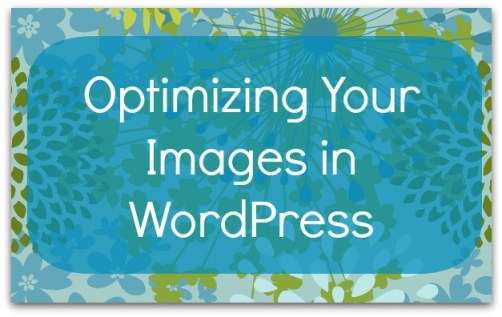 optimizing your images in wordpress