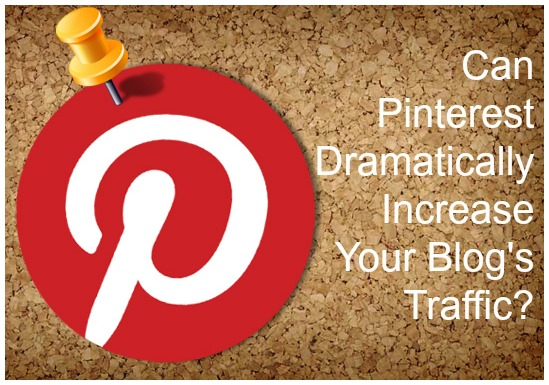 can pinterest dramatically increase your blog's traffic