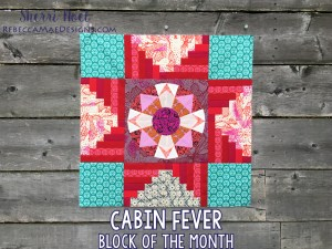 Cabin Fever block of the month log cabin quilt