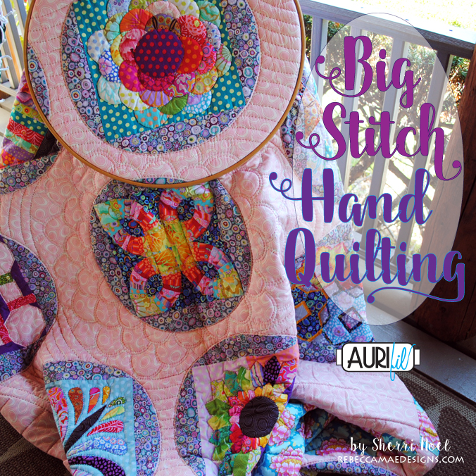 big stitch hand quilting with aurifil 12 wt thread