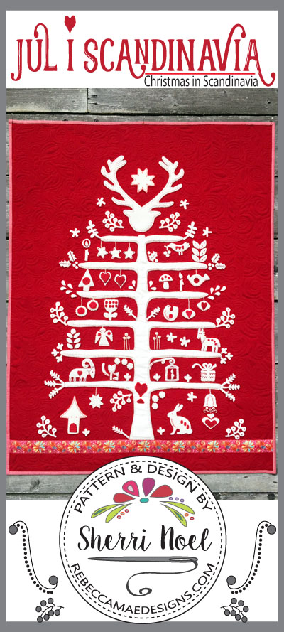 Jul i Scandinavian wool applique Christmas quilt. By Sherri Noel, Rebecca Mae Designs