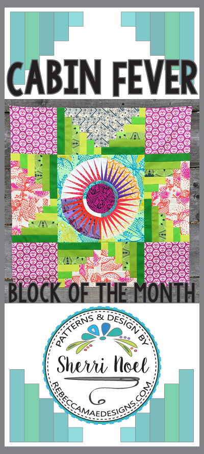 Cabin Fever Block of the Month Quilt Pattern by Sherri Noel ~ Rebecca Mae Designs