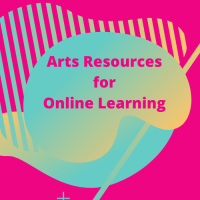 Arts Resources for Online Learning