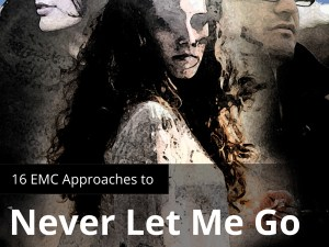 Never Let Me Go. EMC Study Guide