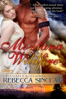 Montana Wildfire, by Rebecca Sinclair; There were strict rules that kept them from being together, but rules were meant to be broken.