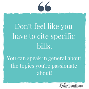 "Quote on teal background: ""Don't feel like you have to cite specific bills. You can speak in general about the topics you're passionate about!"""