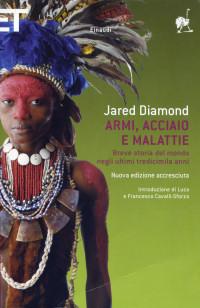 Jared Diamond - Armi, acciaio e malattie