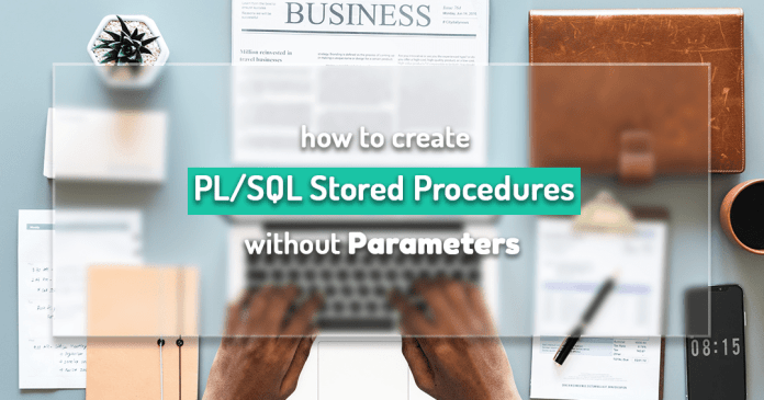 how to create stored procedures without parameters by manish sharma