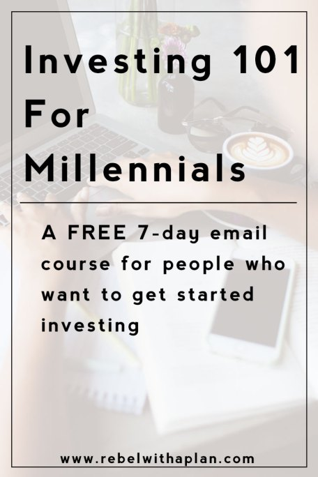 Are you confused about the world of investing and want to learn more? Enroll in my free 7-day Investing 101 For Millennials email course.