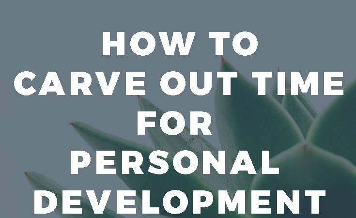 Making a point to carve out time for personal development can be one of the most beneficial things you can do for yourself. Consistently setting aside time to work on yourself can be rewarding both in the present moment and in the long run. Click through to read!