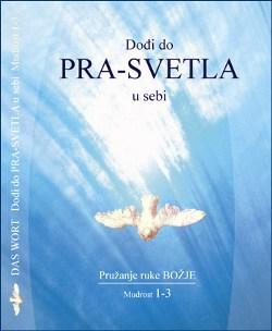 Dodji do PRA-SVETLA u sebi Mudrost 1-3 - CD komplet
