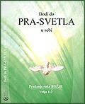 Dodji do PRA-SVETLA u sebi Volja 1-3 - CD komplet