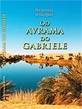 Od Avrama do Gabriele - reč proroka se ispunjava