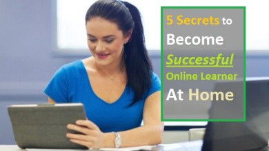Photo of 5 Secrets to Become a Successful Online Learner At Home
