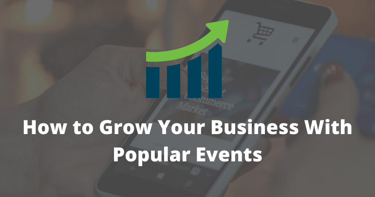 How to Grow Your Business With Popular Events
