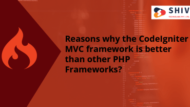 Photo of Reasons why the CodeIgniter MVC framework is better than other PHP Frameworks?