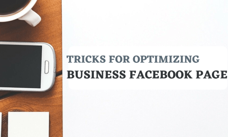 The Simple Tricks For Optimizing Business Facebook Page