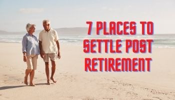 Photo of 7 Amazing Places in India to Settle Down Post Retirment