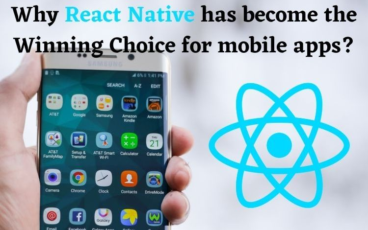Why React Native has become the Winning Choice for mobile apps