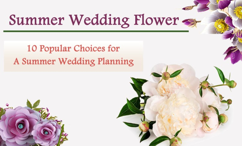 summer flowers- Summer Wedding Flower-10 Popular Choices for a Summer Wedding Planning