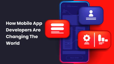 Photo of How Mobile App Developers Are Changing the World
