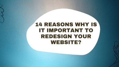 Photo of 14 REASONS WHY IS IT IMPORTANT TO REDESIGN YOUR WEBSITE?