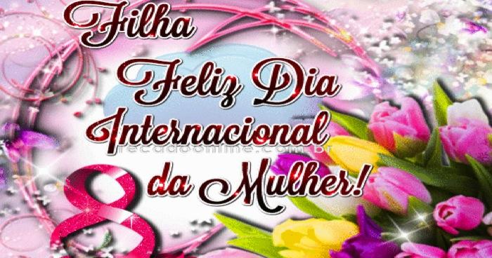 Filha, Feliz Dia Da Mulher!