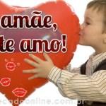 Mamãe, eu te amo!