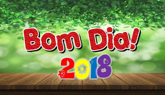 Bom Dia 2018!