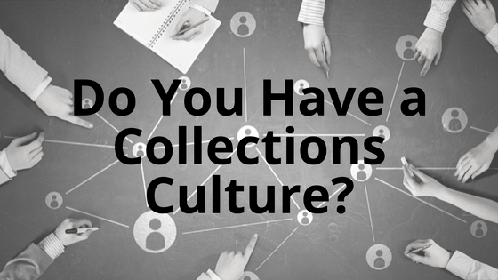Do You Have a Collections Culture? | RMP Insights