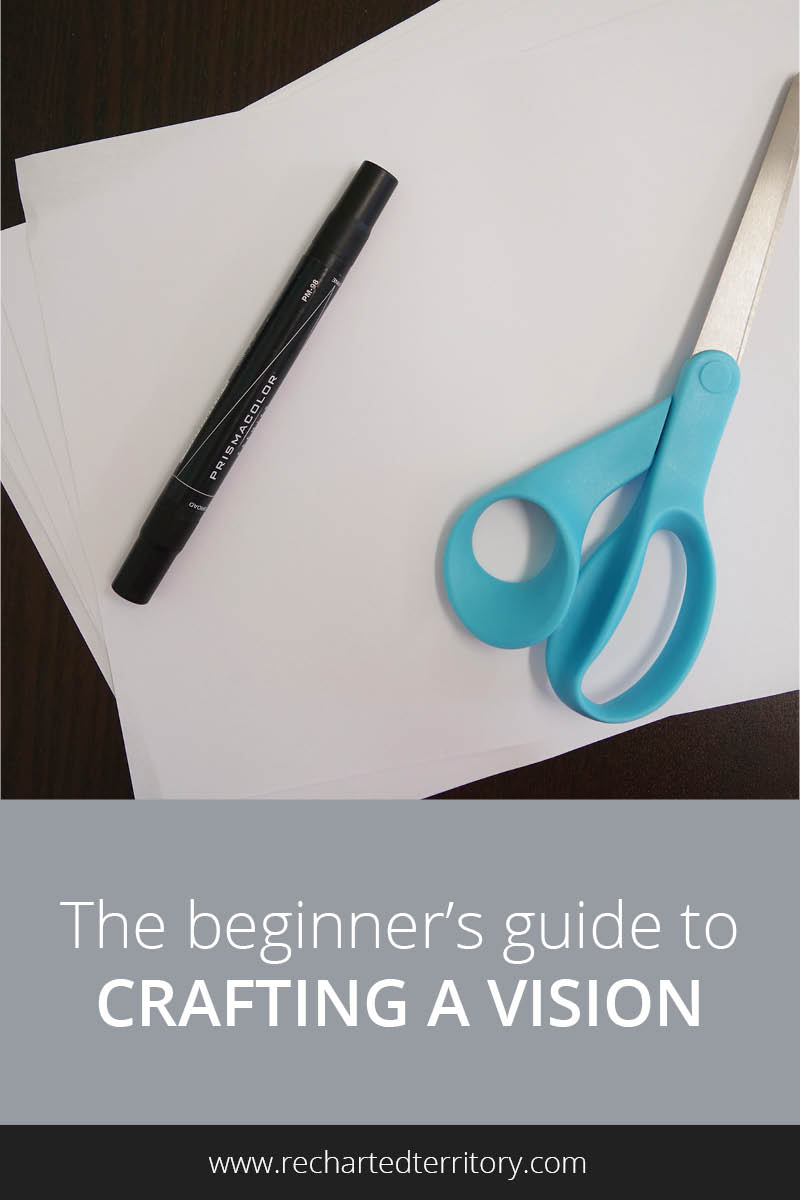 The beginners guide to crafting a vision