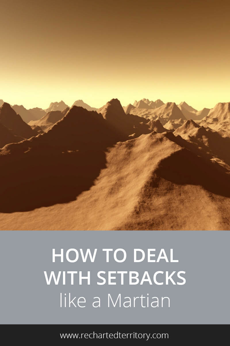 How to deal with setbacks like a Martian tall