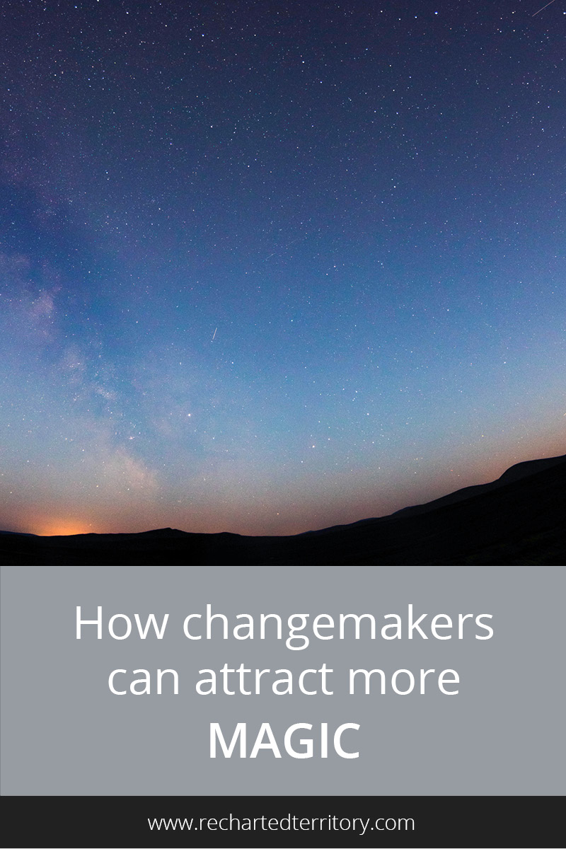 How changemakers can attract more magic