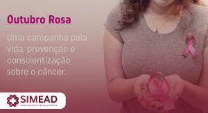 Outubro Rosa – Uma campanha pela vida, prevenção e conscientização sobre o câncer