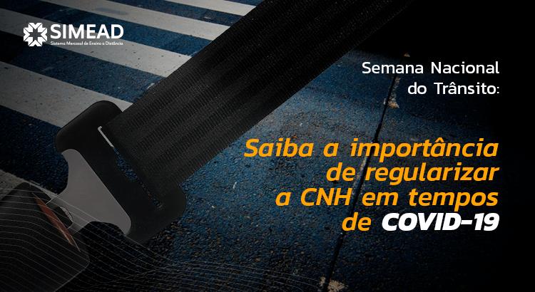 Semana Nacional do Trânsito: Saiba a importância de regularizar a CNH em tempos de COVID-19